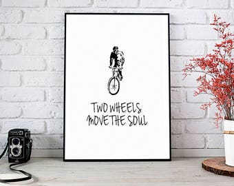 Two Wheels Move The Soul, Art Prints,Travel,Trending,Instant Download,Printable Art,Wall Art Prints,Digital Prints,Best Selling Items