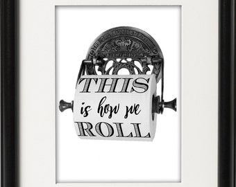 This is how we roll digital art print