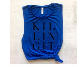Killing It tank blue women's muscle tank, workout tank, yoga tank, barre tank, running tank, strong tank, graphic tee, gym tank, beach tank