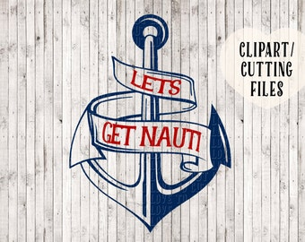 let's get nauti svg, nauti girl svg, boat svg, anchor svg, nautical svg, t-shirt svg, vinyl decal designs, anchor clipart, svg cut files