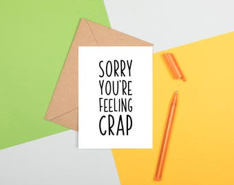 Sorry You're Feeling Crap Card, Get Well Soon Card, Funny Get Well Soon Card, Get Well Soon Card, Illness Sympathy Card, Feel Better Soon