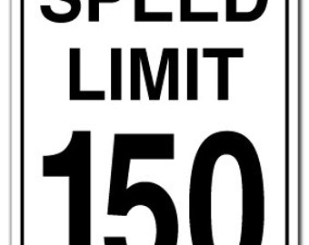 Speed Limit 150 Sign Gag Novelty Gift Funny Driving Car Racing Fast Driver Race