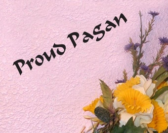Proud Pagan Vinyl Decal Wicca Pagan 19.5 cm by 3.5 cm
