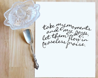 "50% Off! Take My Moments and My Days  |  8x10"" Calligraphy Print, Hymn Print, Home Decor, Hymn Art Print, Hymn Lyrics, Gift for Her"