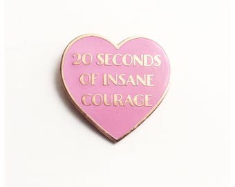 """FLAWED 20 Seconds of Insane Courage Pink Rose Gold Heart // 1.25"""" hard enamel lapel pin"""