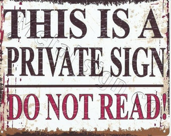 This is a Private Sign, Metal wall sign, retro vintage style, pub, shed, garage, man cave, funny,