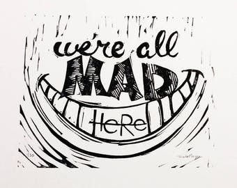 We're All Mad Here - quote Alice in Wonderland linocut print Lewis Carroll Cheshire Cat