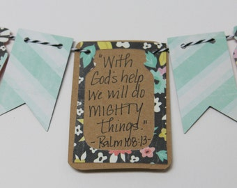 With God's Help We will do Mighty Things - Psalm 108:13 Mini Scripture Bunting