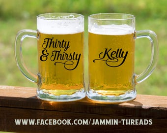 Thirty & Thirsty Beer Mug / 30th Birthday Gift / Clear Mug or Frosted Mug / Pesonalized with name on the back / Thirty / 30th Birthday