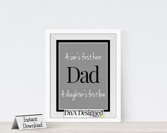 8 x 10 DIGITAL A Son's First Hero A Daughter's First Love - Father's Day - Instant Download - Gift for Dad - Black & Gray - DIY Print