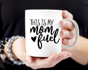 Mom Fuel Mug / This is my mom fuel / Funny Mom Mug / Mom Mug / Coffee Mug For Mom / Mother's Day Mug Gift / Gift for Mom / Mom Gift