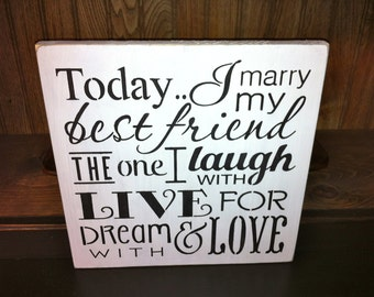 Primitive Rustic Wedding Sign Today I Marry My Best Friend Sign