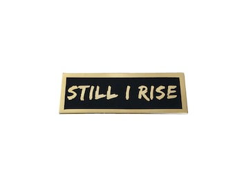 Still I Rise Lapel Pin - Hard Enamel