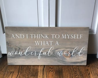 What A Wonderful World Sign | And I Think to Myself What a Wonderful World Sign | Wonderful World Sign | Louis Armstrong Quote |