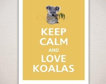Keep Calm and LOVE KOALAS Typography Animal Art Print