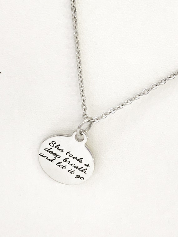 Encouraging Gifts, She Took A Deep Breath And Let It Go Necklace, Encouraging Jewelry, Gifts For Her, Encouraging Necklace, Girlfriend Gifts