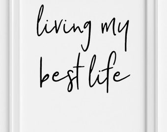 living your best life print