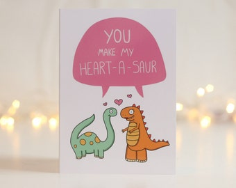 You Make My Heart-A-Saur Card - Greetings Card - Valentines - Love - Humour - Pun - Dinosaur