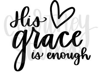 Hand Lettered Digital File - His grace is enough