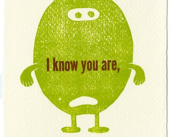 I Know Your Are But What Am I - limited edition letterpress print