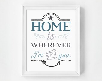 Art Print, Home is Wherever Im with You, Typographic Print, Housewarming Gift, Blue Art, Home Decor, Blue Wall Art, I'm With You Print