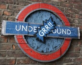 Underground Grrr!!  - Typographic Urban Art