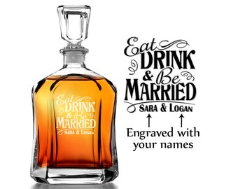 Eat Drink and Be Married Personalized Decanter Wedding Gift for Couple Custom Engraved Whiskey Decanter Liquor Bottle Bride Groom Present