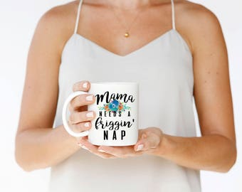 Mothers Day Mug, New Mom, New Mom Mug, Mothers Day, Mama Needs a Nap, Funny Mothers Day Gift, Gift for Mom, New Mom Gift, Funny Mom Mug