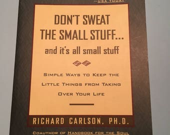 """Softcover """"Don't Sweat The Small Stuff...and it's all small stuff"""" by Richard Carlson"""