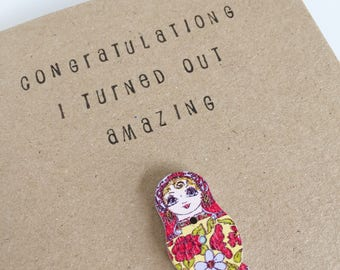 Congratulations I Turned Out Amazing - Mothers Day - Mum Card - Celebration