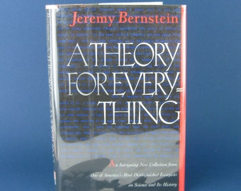 A Theory For Everything by Jeremy Bernstein, Vintage hardcover book, published by Copernicus, First Edition, 1969, 320 pages.