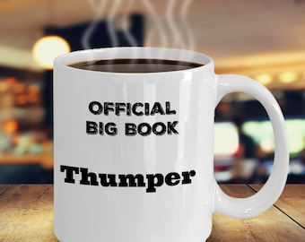 Official Big Book Thumper Coffee Mug - Recovery Gift - 12 Step Gift-