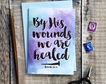 By His Wounds We Are Healed Card - Baptism Cards - Isaiah 53:5 - Confirmation Cards - Christian Gifts - Christian Cards - Watercolour Card