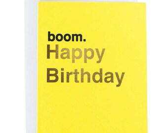 Birthday card - boom. letterpress and gold foil funny