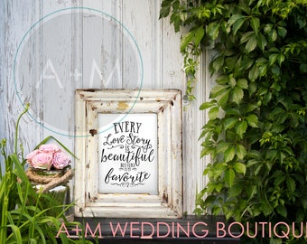 Wedding Sign Signage // Every Love Story is Beautiful But ours is My Favorite //  WHITE ON GRAY //  11x14