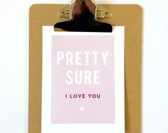 Pretty Sure I Love you