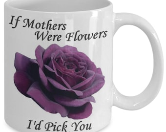 Gifts For Mom - If Mothers Were Flowers, I'd Pick You Purple Roses-2 Rose Flower Ceramic Mug
