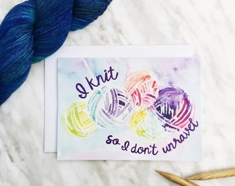 I knit so I don't unravel // greeting card // knitting greeting card // gift for knitters // knitting gift // card for knitter