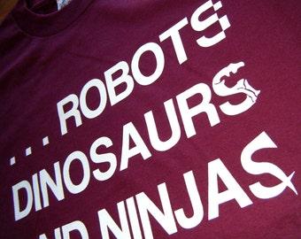Robots, Dinosaurs & Ninjas - Burgundy T-Shirt **SALE ITEM**