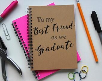 Script Font- To my Best Friend as we Graduate-  5 x 7 journal
