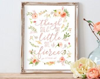 Though She Be But Little She is Fierce - Nursery Decor Nursery Printable Floral Nursery Art Rose Gold Coral Peach Blush Nursery Art Artwork