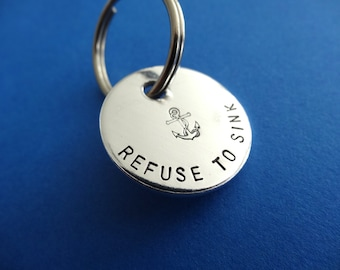 Refuse to Sink Keychain - Hand stamped Keychain - Circle, Aluminum