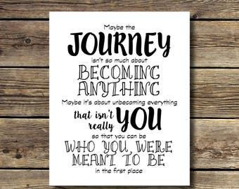 8x10 print - Maybe the Journey isn't so much about becoming anything... - black and white - INSTANT DIGITAL DOWNLOAD