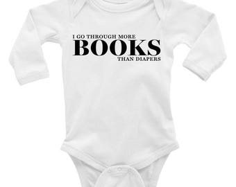 I Go Through More Books Than Diapers Long Sleeve Baby Onesie/Bodysuit | Baby Shower Gifts | Literary Baby Gifts | Book Lover Gifts