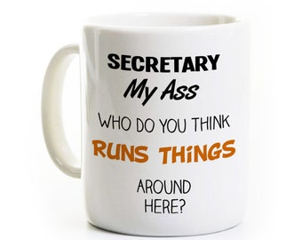 Secretary's Day Coffee Mug - Administrative Assistant - Secretary My Ass - Boss - Gag Gift - Secretary's Day Admin Paralegal