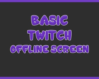 Basic Twitch Offline Screen | Made to Order