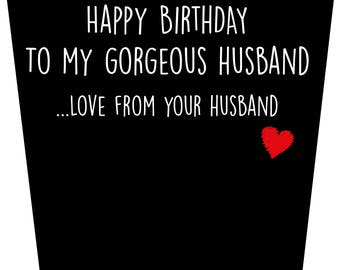 Happy Birthday To My Gorgeous Husband ...Love From Your Husband Birthday Card