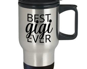 Best Gigi Ever, Cute Gigi Travel Mug, Cute Gigi Mug, Cute Gigi Gift for Grandmothers for Mother's Day, Mug for Gigi, Gift for Gigi
