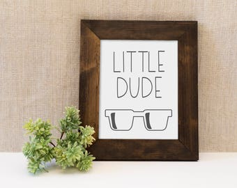 8x10 Little Dude Print, Boy Print, Print with Sunglasses, Cute Prints for Nursery and Kid's Room, Fun Outdoors Print, Home Decor for Bedroom