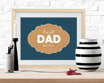 Best Dad Ever Instant Download Printable Wall Art - Fathers Day Gift Navy BurlapTexture -8x10-Digital Poster Home Office Decor Gifts for Dad